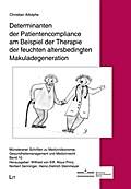Determinanten der Patientencompliance am Beispiel der Therapie der feuchten altersbedingten Makuladegeneration