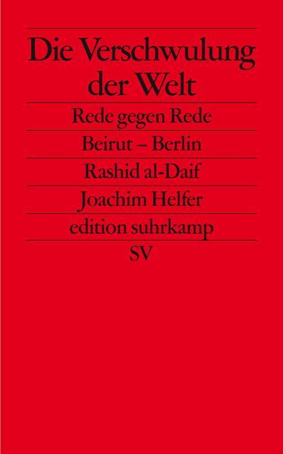 Die Verschwulung der Welt: Rede gegen Rede. Beirut – Berlin (edition suhrkamp)