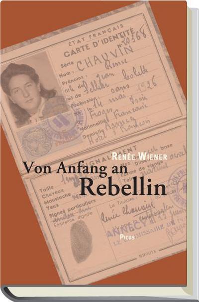 Von Anfang an Rebellin. Die Geschichte einer jüdischen Widerstandskämpferin