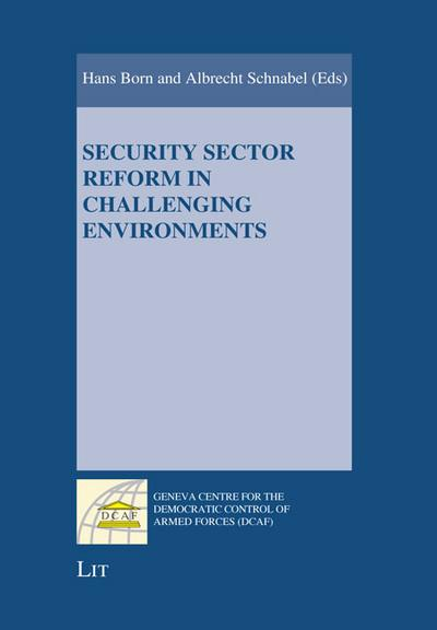 security-sector-reform-in-challenging-environments-geneva-centre-for-the-democratic-control-of-arme