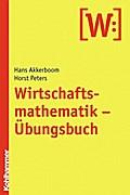 Wirtschaftsmathematik - Übungsbuch