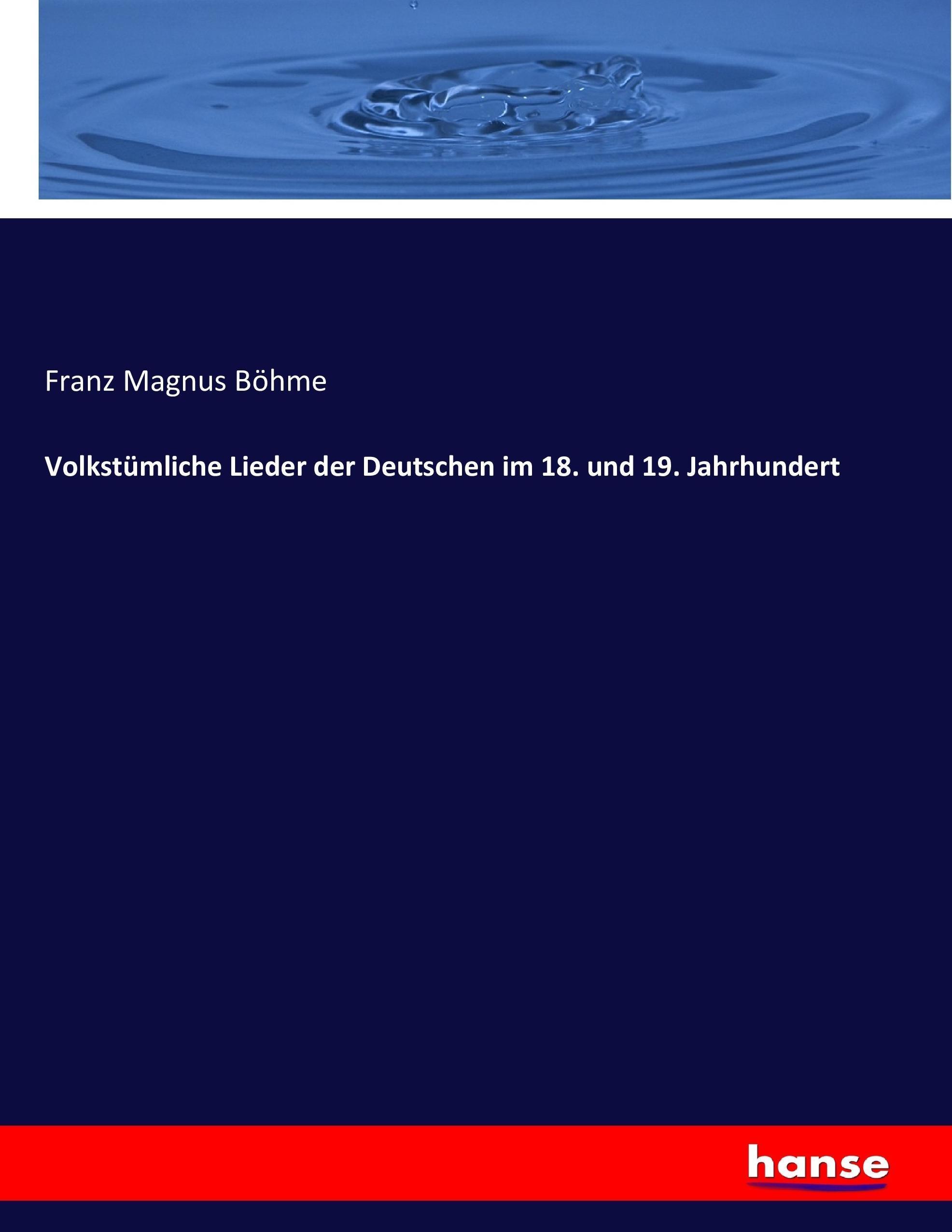 Volkstuemliche-Lieder-der-Deutschen-im-18-und-19-Jahrhundert-Franz-Magnus