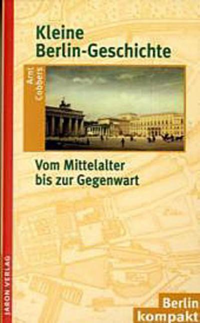 kleine-berlin-geschichte-vom-mittelalter-bis-zur-gegenwart