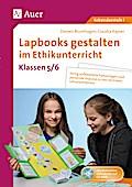 Lapbooks gestalten im Ethikunterricht 5-6