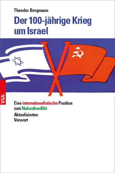 Der 100-jährige Krieg um Israel: Eine internationalistische Position zum Nahostkonflikt