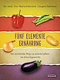 Fünf Elemente Ernährung: Der einfache Weg zu  ...