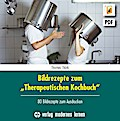"""Bildrezepte zum """"Therapeutischen Kochbuch"""""""