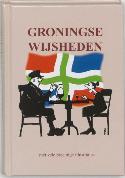 Groningse wijsheden - Ruitenbergboek B.V. - Gebundene Ausgabe, Niederländisch, W. Berg, ,