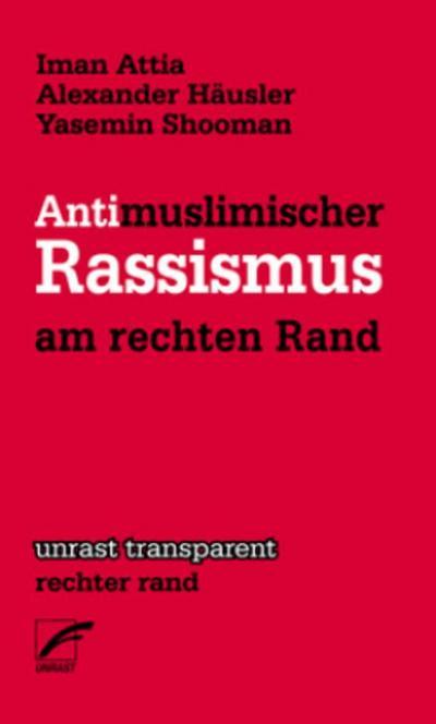 Antimuslimischer Rassismus am rechten Rand (unrast transparent)