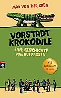 Die Vorstadtkrokodile; Eine Geschichte vom Au ...