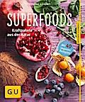 Superfoods; Kraftpakete aus der Natur; GU Kör ...