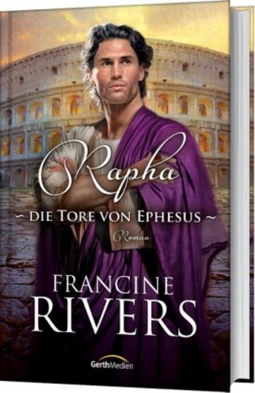 Rapha-Die-Tore-von-Ephesus-Francine-Rivers
