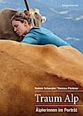 Traum Alp: Älplerinnen im Porträt