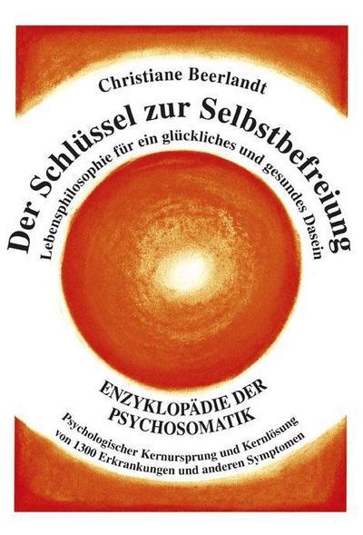 der-schlussel-zur-selbstbefreiung-enzyklopadie-der-psychosomatik-psychologischer-kernursprung-und