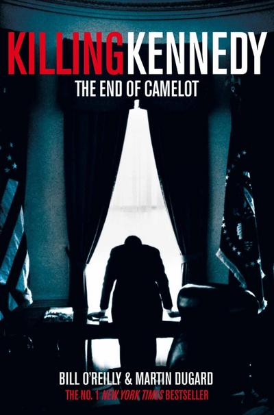 killing-kennedy-the-end-of-camelot