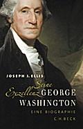 Seine Exzellenz George Washington: Eine Biogr ...
