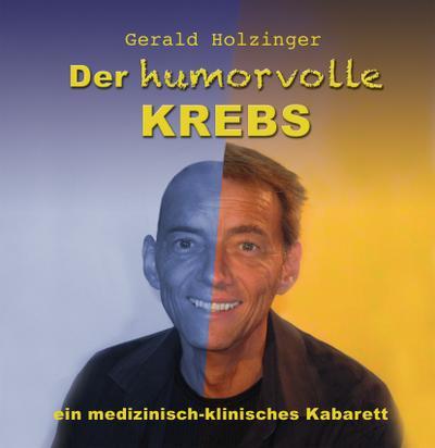 der-humorvolle-krebs-das-horbuch-doppel-cd-ein-medizinisch-klinisches-kabarett-humor-trotzt-d