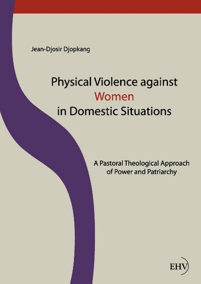physical-violence-against-women-in-domestic-situations-a-pastoral-theological-approach-of-power-and