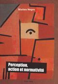 Perception, action et normativité