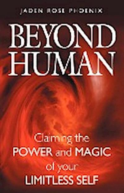 beyond-human-claiming-the-power-and-magic-of-your-limitless-self