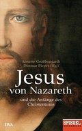 Jesus von Nazareth: Und die Anfänge des Chris ...