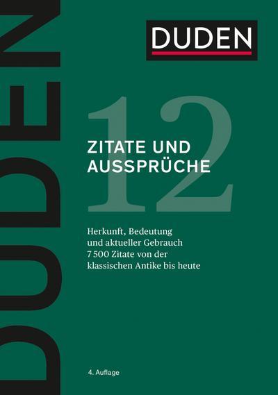 duden-zitate-und-ausspruche-herkunft-bedeutung-und-aktueller-gebrauch-duden-deutsche-sprache-i