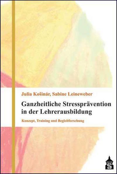 ganzheitliche-stresspravention-in-der-lehrerausbildung-konzept-training-und-begleitforschung