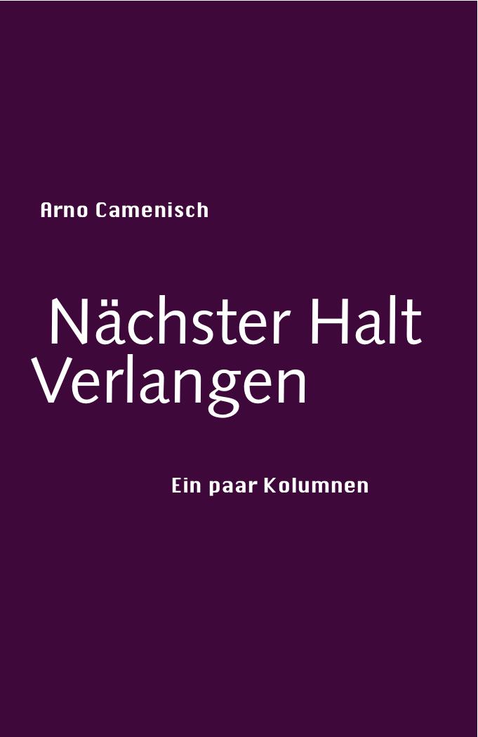 Naechster-Halt-Verlangen-Arno-Camenisch-9783906050188