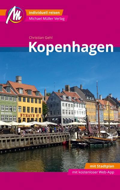 Kopenhagen MM-City Reiseführer Michael Müller Verlag  Individuell reisen mit vielen praktischen Tipps und Web-App mmtravel.com  MM City  Deutsch  144 farb. Fotos
