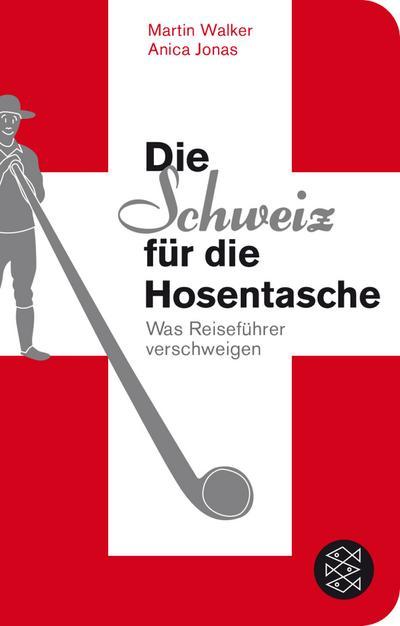 die-schweiz-fur-die-hosentasche-was-reisefuhrer-verschweigen-fischer-taschenbibliothek-