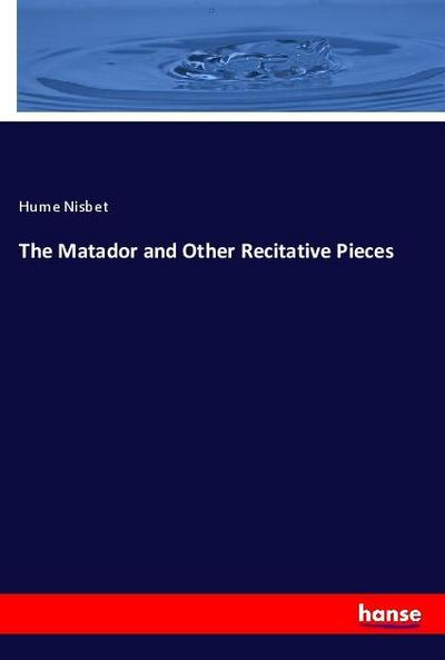 The Matador and Other Recitative Pieces