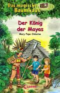 Das magische Baumhaus - Der König der Mayas:  ...