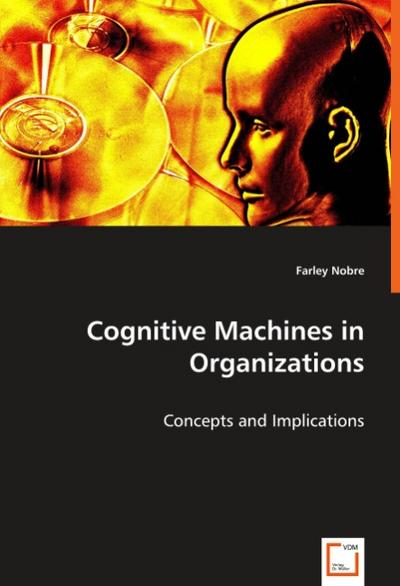 cognitive-machines-in-organizations-concepts-and-implications