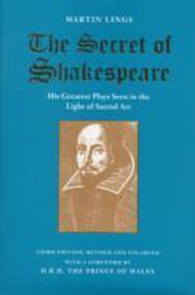 The Secret of Shakespeare: His Greatest Plays Seen in the Light of Sacred Art - Quinta Essentia - Taschenbuch, Englisch, Martin Lings, His Greatest Plays Seen in the Light of Sacred Art, His Greatest Plays Seen in the Light of Sacred Art