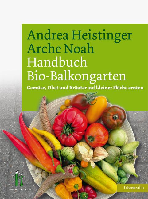 NEU-Arche-Noah-Handbuch-Bio-Balkongarten-Andrea-Heistinger-624947