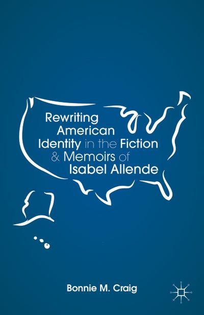 rewriting-american-identity-in-the-fiction-and-memoirs-of-isabel-allende
