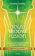 Soul Body Fusion: Heilung und Transformation  ...