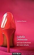 Isabelle Delmonte und das Geheimnis der roten Schuhe