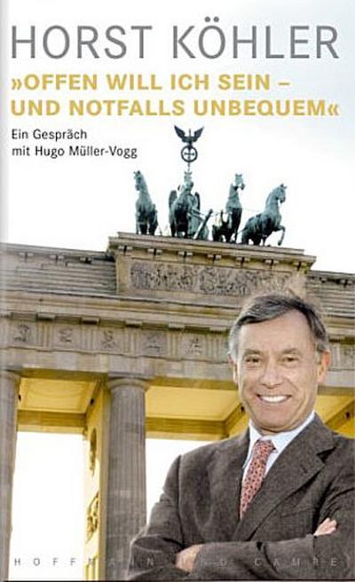 horst-kohler-offen-will-ich-sein-und-notfalls-unbequem