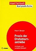 Praxis der Drehstromantriebe: Mit fester und variabler Drehzahl (Kamprath-Reihe)