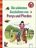 Die schönsten Geschichten von Ponys und Pferd ...