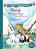 Erst ich ein Stück, dann du 26 - Nanuk - Ein kleiner Eisbär findet Freunde