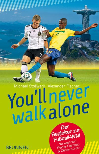 you-ll-never-walk-alone-der-begleiter-zur-fu-ball-wm-vorwort-von-reiner-calmund-dieter-kurten