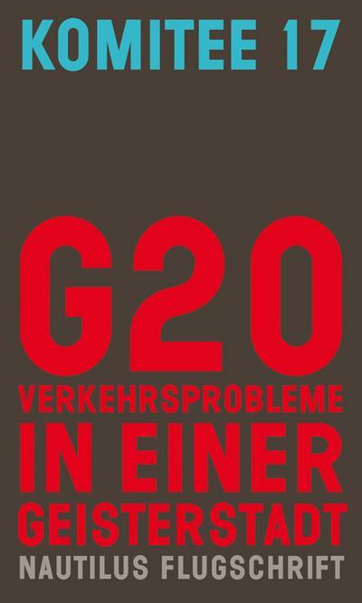 G20. Verkehrsprobleme in einer Geisterstadt (Nautilus Flugschrift)