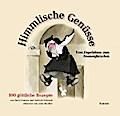 Himmlische Genüsse; Vom Engelskuss zum Nonnen ...
