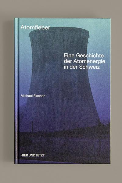 atomfieber-eine-geschichte-der-atomenergie-in-der-schweiz