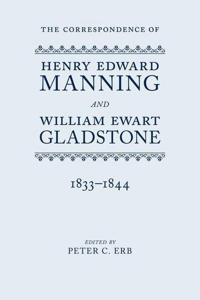 the-correspondence-of-henry-edward-manning-and-william-ewart-gladstone-volume-i-1833-1844