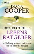 Der spirituelle Lebens-Ratgeber: Im Einklang  ...