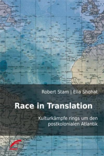 Race in Translation: Kulturkämpfe rings um den postkolonialen Atlantik