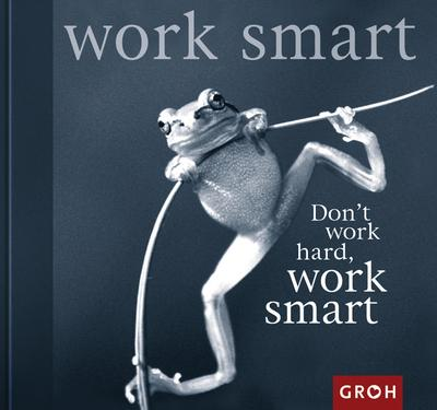don-t-work-hard-work-smart